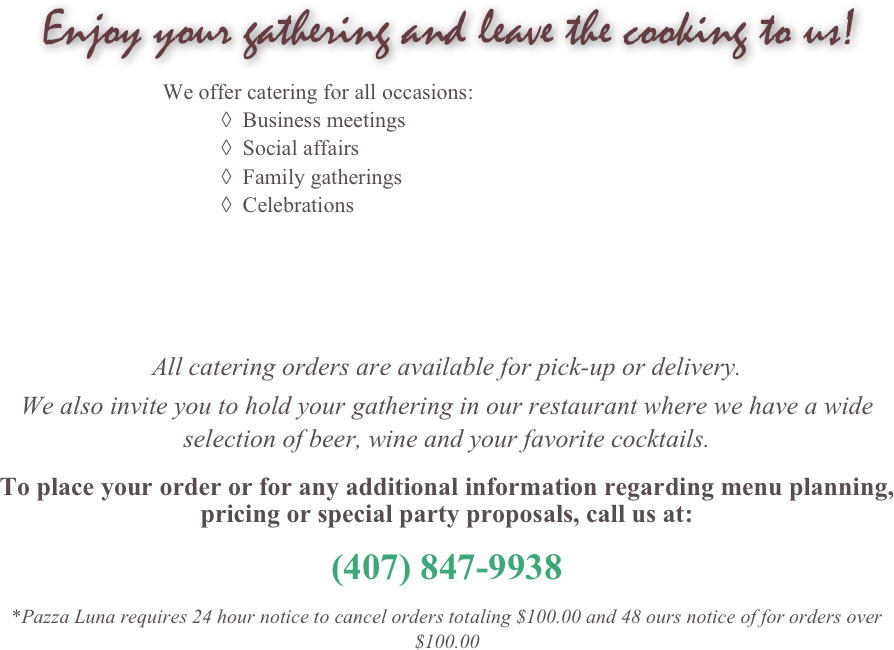 Enjoy Your Gathering And Leave The Cooking To Us We Offer Catering For All Occasions